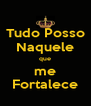 Tudo Posso Naquele que me Fortalece - Personalised Poster A4 size