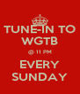 TUNE-IN TO WGTB @ 11 PM EVERY SUNDAY - Personalised Poster A4 size