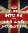 TUNE INTO RB  ON HRB AND FOREST FM - Personalised Poster A4 size