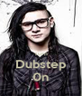 Turn Dubstep 0n - Personalised Poster A4 size