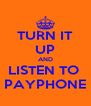 TURN IT UP AND LISTEN TO  PAYPHONE - Personalised Poster A4 size