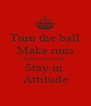 Turn the ball Make runs Field with effort  Stay in  Attitude - Personalised Poster A4 size