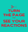 TURN THE PAGE TO SEE YOUR REACTIONS - Personalised Poster A4 size