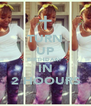 TURN UP BIRTHDAAY IN 2 HOOURS - Personalised Poster A4 size