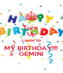 Turn  Up Cause Its MY BIRTHDAY!!!! GEMINI - Personalised Poster A4 size
