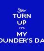TURN UP IT'S MY FOUNDER'S DAY - Personalised Poster A4 size