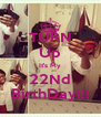 TURN Up It's My 22Nd BirthDay!!! - Personalised Poster A4 size
