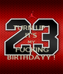TURN UP ! IT'S MY  FUCKING BIRTHDAYY ! - Personalised Poster A4 size