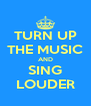 TURN UP THE MUSIC AND SING LOUDER - Personalised Poster A4 size