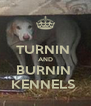 TURNIN  AND BURNIN  KENNELS  - Personalised Poster A4 size