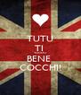 TUTU TI  VOGLIO  BENE  COCCHI! - Personalised Poster A4 size