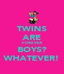 TWINS ARE FOREVER BOYS? WHATEVER! - Personalised Poster A4 size