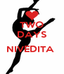 TWO DAYS  NIVEDITA     - Personalised Poster A4 size