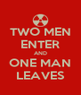 TWO MEN ENTER AND ONE MAN LEAVES - Personalised Poster A4 size
