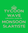 TYCOON WAVE SWERVE SURFIN  MONSOON St.ARTISTE - Personalised Poster A4 size
