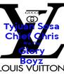 Tyjuan Sosa Chief Chris We Tha Glory Boyz - Personalised Poster A4 size