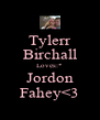 Tylerr Birchall Loves:* Jordon Fahey<3 - Personalised Poster A4 size
