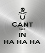 U CANT GET IN HA HA HA - Personalised Poster A4 size