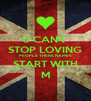 U CAN'T  STOP LOVING PEOPLE THERE NAMES START WITH M - Personalised Poster A4 size