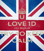 U LOVE 1D TO MUCH TRY TO KEEP CALM - Personalised Poster A4 size