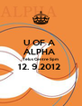U OF A  ALPHA  Telus Centre 5pm  12. 9.2012   - Personalised Poster A4 size