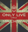 U ONLY LIVE ONCE MACHIWA  - Personalised Poster A4 size