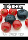"U R ""BERRY"" AWESOME 2 ME - Personalised Poster A4 size"