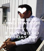 U R THE BEST THING THAT EVER HAPPENED TO ME 3  DAYS TO GO BIRTHDAY BOY - Personalised Poster A4 size