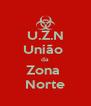 U.Z.N União  da Zona  Norte - Personalised Poster A4 size