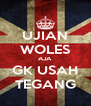 UJIAN WOLES AJA GK USAH TEGANG - Personalised Poster A4 size