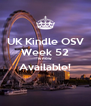 UK Kindle OSV Week 52 is now  Available!  - Personalised Poster A4 size