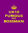 UK10 FURIOUS NN8 BOSSMAN  - Personalised Poster A4 size