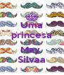 Uma princesa   May  Silvaa - Personalised Poster A4 size