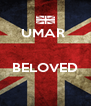 UMAR    BELOVED  - Personalised Poster A4 size