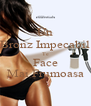 Un Bronz Impecabil Te Face Mai Frumoasa - Personalised Poster A4 size