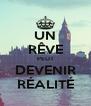 UN RÊVE PEUT DEVENIR RÉALITÉ - Personalised Poster A4 size
