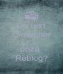 Un text șmecher pe o  poză  Reblog? - Personalised Poster A4 size