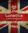 Una Lunatica Luna Lovegood: Aventura  Mas - Personalised Poster A4 size