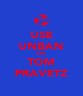 USE UNBAN ON TOM PRAVETZ - Personalised Poster A4 size