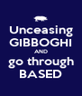 Unceasing GIBBOGHI AND go through BASED - Personalised Poster A4 size