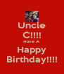 Uncle C!!!! Have A Happy Birthday!!!! - Personalised Poster A4 size