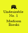 Undesirable  No. 1  Madison Ilioski - Personalised Poster A4 size