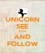 UNICORN SEE YOU AND FOLLOW - Personalised Poster A4 size