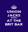 UNION  JACKS BISTRO AT THE BRIT BAR - Personalised Poster A4 size