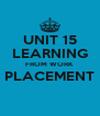 UNIT 15 LEARNING FROM WORK PLACEMENT  - Personalised Poster A4 size