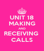 UNIT 18 MAKING AND RECEIVING  CALLS - Personalised Poster A4 size