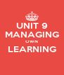 UNIT 9 MANAGING OWN LEARNING  - Personalised Poster A4 size