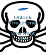 Unlock The phone if you want die - Personalised Poster A4 size