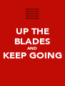 UP THE BLADES AND KEEP GOING  - Personalised Poster A4 size