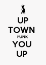 UP TOWN  FUNK YOU  UP  - Personalised Poster A4 size